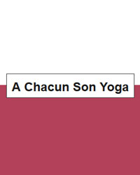 Professeur Yoga A CHACUN SON YOGA