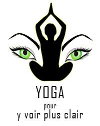 Professeur Yoga YOGA POUR Y VOIR PLUS CLAIR